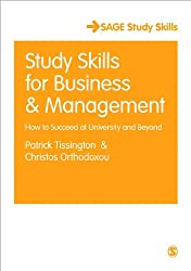 Study Skills for Business and Management: How to Succeed at University and Beyond (SAGE Study Skills Series)
