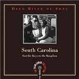 Deep River of Song: South Carolina: Got the Keys to the Kingdom