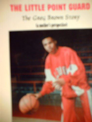 The Little Point Guard -The Greg Brown Story