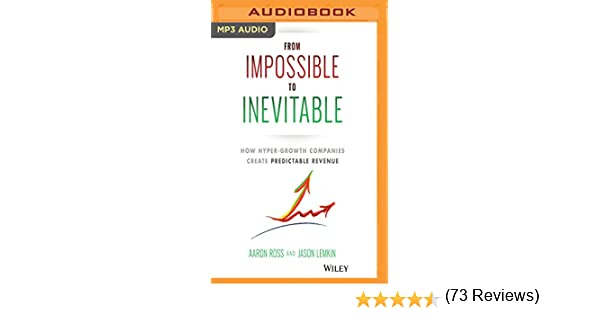 From Impossible to Inevitable: How Hyper-Growth Companies Create ...
