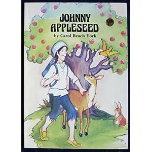 Johnny Appleseed (Folk Tales of America) Carol Beach York and Joan E. Goodman