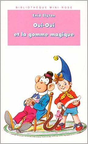 Oui Oui Et La Gomme Magique Amazon Ca Enid Blyton Books
