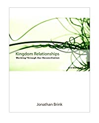 Kingdom Relationships: Working Through Our Reconciliation