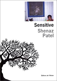 Sensitive par Shenaz Patel