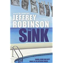 The Sink: How the Real World Works - Terror, Crime and Dirty Money