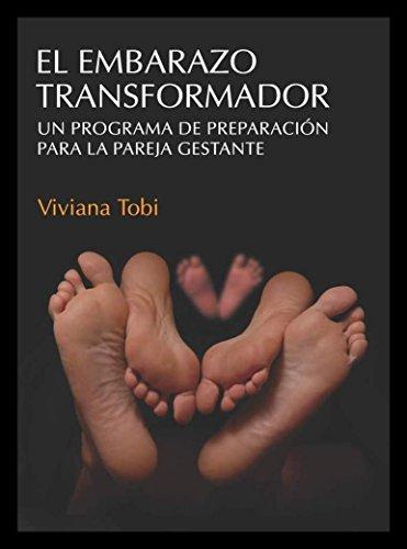 EL EMBARAZO TRANSFORMADOR: Un programa de preparación para la pareja gestante (Spanish Edition)