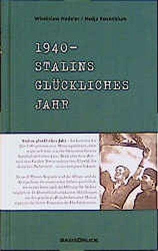 1940. Stalins glückliches Jahr