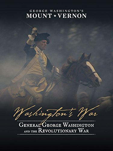 Washington's War: General George Washington and the Revolutionary War