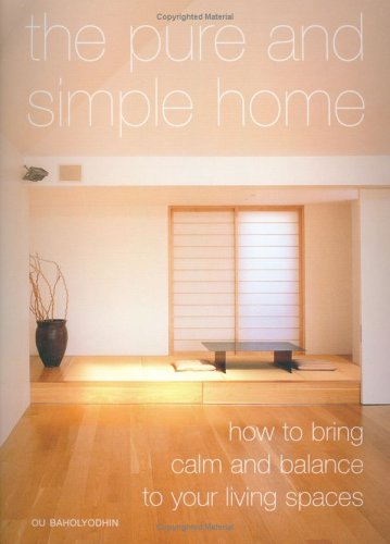 Download The Pure and Simple Home: How to Bring Calm and Balance to Your Living Spaces pdf