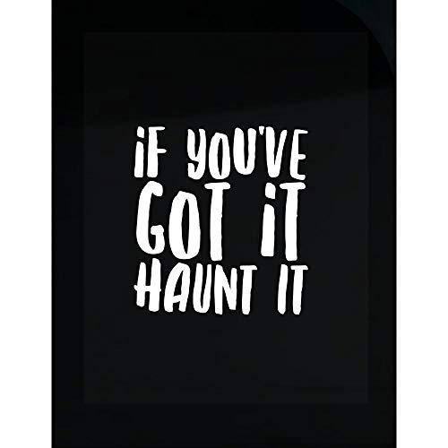 (Halloween Design - If You've Got It Haunt It - Funny Idea - Transparent)