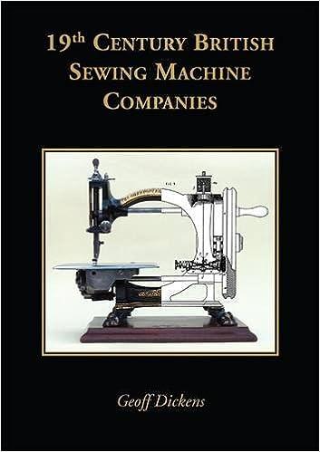 40th Century British Sewing Machine Companies Geoff Dickens Enchanting Sewing Machine Companies