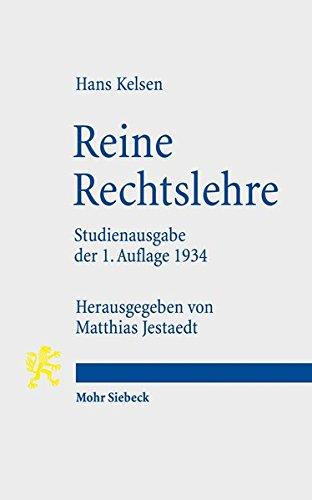 Reine Rechtslehre: Einleitung in die rechtswissenschaftliche Problematik (Studienausgabe der 1. Auflage 1934)