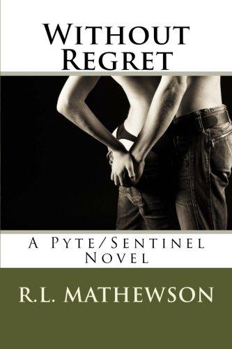 Without Regret: A Pyte/Sentinel Novel pdf epub