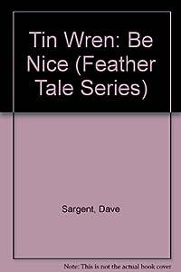 Hardcover Tin Wren : Be Nice Book