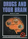 Drugs and Your Brain, Beatrice R. Grabish, 0823925617