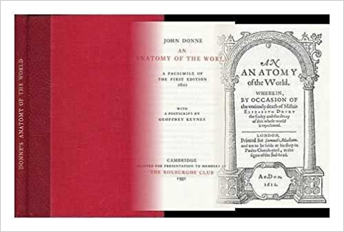 John Donne : An anatomy of the world ; Facsimile of the first ...