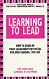 Learning to Lead, Pat Heim and Elwood N. Chapman, 0749405686