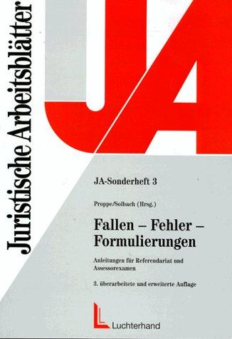 Fallen - Fehler - Formulierungen: Anleitungen für Referendariat und Assessorexamen