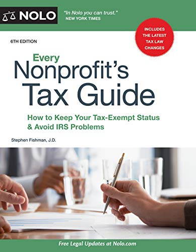 Every Nonprofit's Tax Guide: How to Keep Your Tax-Exempt Status & Avoid IRS Problems (Corporate Tax E&e)