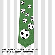 Die 50 besten Fußballwitze Hörspiel von Marek Erhardt Gesprochen von: Marek Erhardt