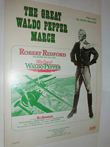 THE GREAT WALDO PEPPER MARCH - from the Universal film - Sheet Music - 1975 - Leeds Music / MCA Music - 4 pages - front cover features Robert Redford