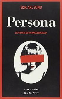 Les visages de Victoria Bergman, tome 1 : Persona par Sund
