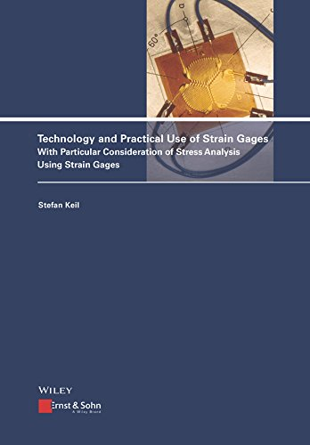 - Technology and Practical Use of Strain Gages: With Particular Consideration of Stress Analysis Using Strain Gages