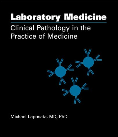 Laboratory Medicine: Clinical Pathology in the Practice of Medicine