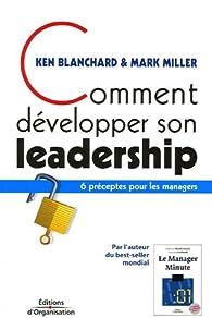 Comment développer son leadership : 6 préceptes pour les managers par Kenneth Blanchard