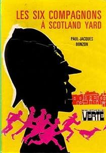 Les Six Compagnons, tome 14 : Les Six Compagnons à Scotland Yard par Bonzon