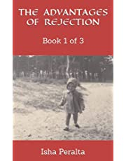 THE ADVANTAGES OF REJECTION: Book 1 of 3