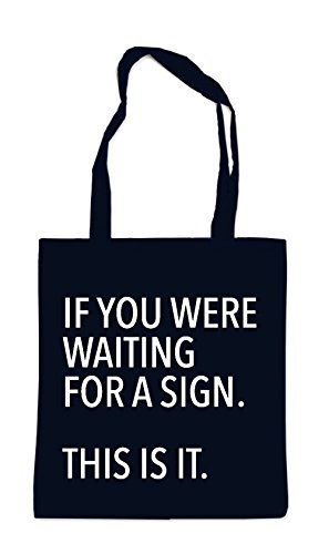 If You Were Waiting For A Sign Bag Black
