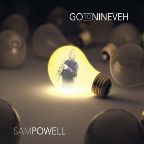 Sam Powell - Go To Nineveh (2014)
