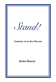 Stand! Choosing to Be Self-Reliant by [Okulicz, Karen]