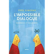 Impossible dialogue (L'): Sciences et religions