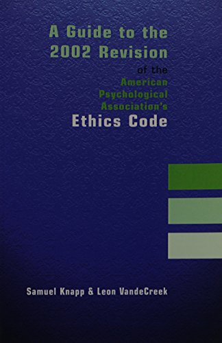 A Guide to the 2002 Revision of the American Psychological Association's Ethics Code