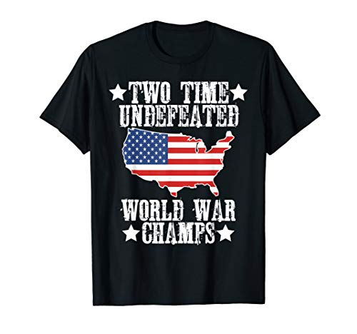 Undefeated Two 2 Time World War Champs Champions T Shirt USA]()