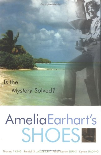 Amelia Earhart's Shoes: Is the Mystery (King Air Pilot)