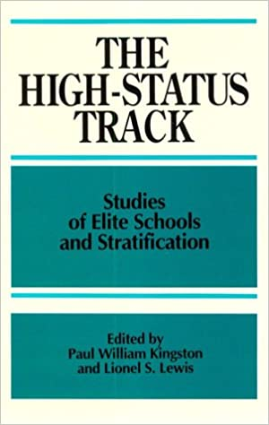 The High Status Track: Studies of Elite Schools and Stratification