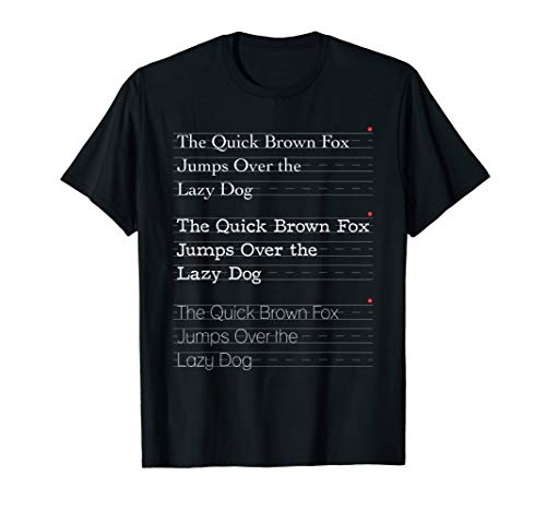 The Quick Brown Fox Jumps Over the Lazy Dog Typographer T-Shirt
