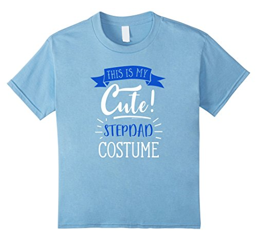 Last Minute Toddler Halloween Costume Ideas (Kids Last Minute Costume Ideas - This is My Cute Stepdad T-Shirt 4 Baby Blue)