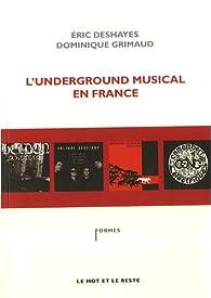 L'underground musical en France par Eric Deshayes