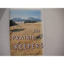 The Prairie Keepers: Secrets of the Grasslands