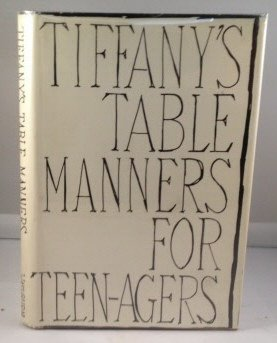 Tiffany's Table Manners for Teen-Agers (Tiffany Table Manners)