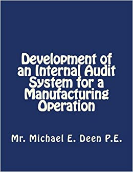 Development of an Internal Audit System for a Manufacturing Operation: Basics required for the initial implementation