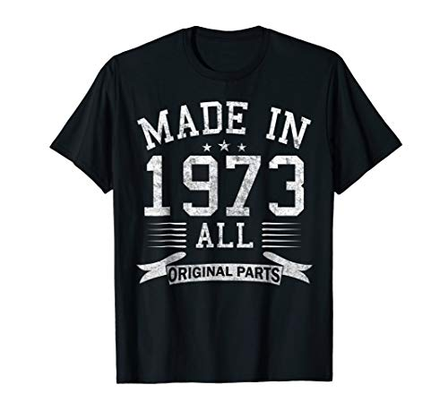 Made In 1973 All Original Parts Funny 45th Birthday T-Shirt