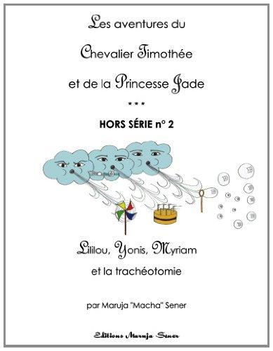 Lililou, Yonis, Myriam. et la tracheotomie: hors-serie # 2 Broché – 2 janvier 2013 Macha Sener 1481892746