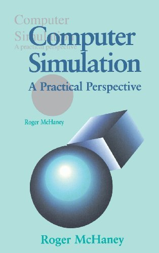 Computer Simulation: A Practical Perspective by Roger W. McHaney (1991-08-21)