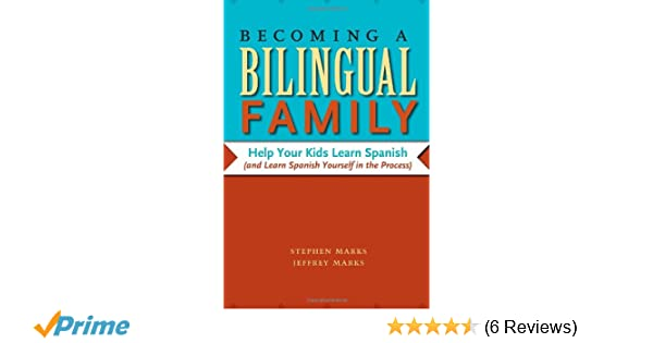 Amazon becoming a bilingual family help your kids learn amazon becoming a bilingual family help your kids learn spanish and learn spanish yourself in the process 9780292743632 stephen marks fandeluxe Choice Image