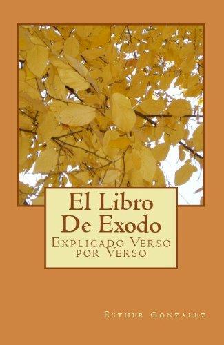 El Libro De Exodo (La Biblia Explicado Verso por Verso nº 2) (Spanish Edition)